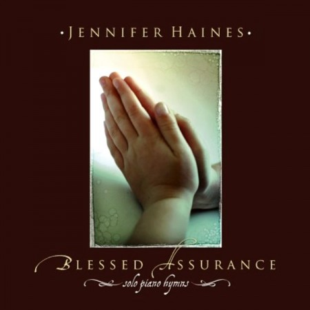 Jennifer Haines - Blessed Assurance: Solo Piano Hymns (2008)