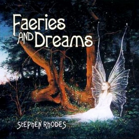 Stephen Rhodes - Faeries And Dreams (2003)
