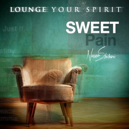 Nasser Shibani - Sweet Pain  - Finest Arabic Lounge Music For Your Spirit (2013)
