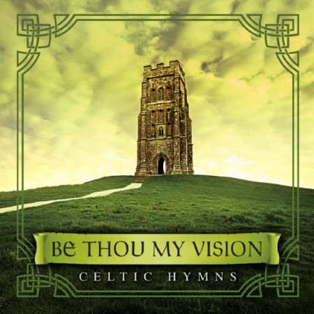 David Arkenstone - Be Thou My Vision: Celtic Hymns (2008)