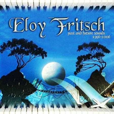 Eloy Fritsch - Past And Future Sounds (1996-2006)