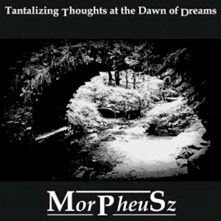 MorPheuSz - Tantalizing Thoughts At The Dawn Of Dreams (2014)