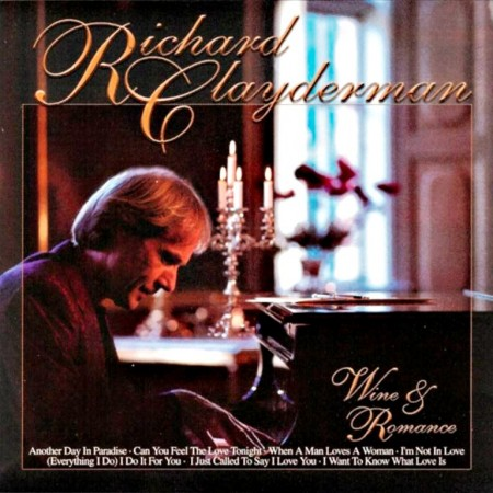 Richard Clayderman - Wine & Romance (2001)