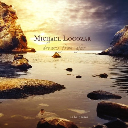 Michael Logozar - Dreams From Afar (2014)