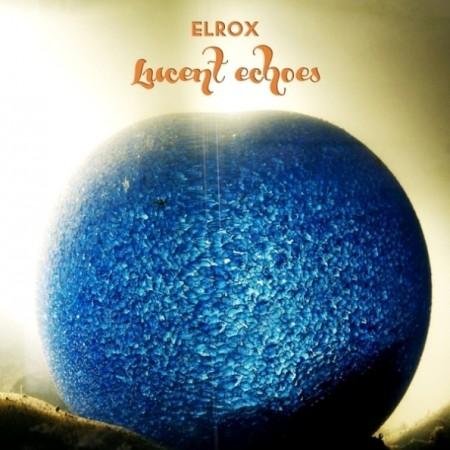 Elrox - Lucent Echoes (2014)