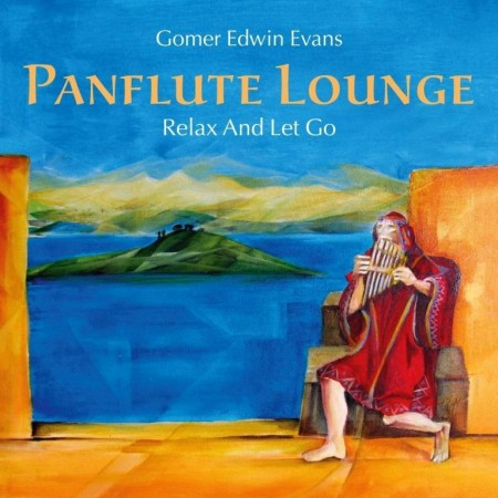 Gomer Edwin Evans - Pan Flute Lounge: Relax And Let Go (2011/2014)