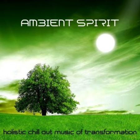 Jens Buchert - Ambient Spirit. Holistic Chill Out Music Of Transformation (2014)