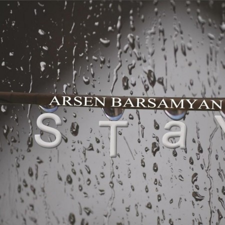Arsen Barsamyan - Stay (2012)