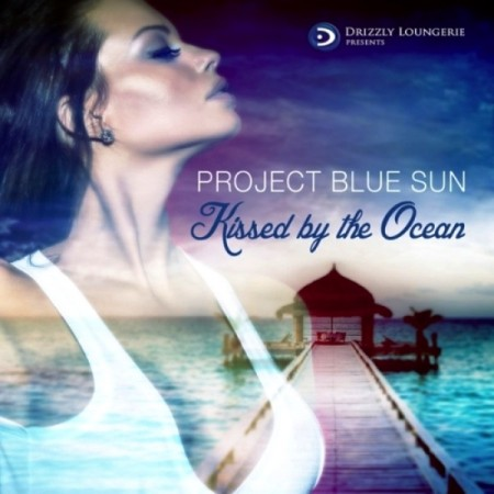 Project Blue Sun – Kissed By The Ocean (2014)
