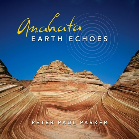 Peter Paul Parker - Anahata Earth Echoes (2014)
