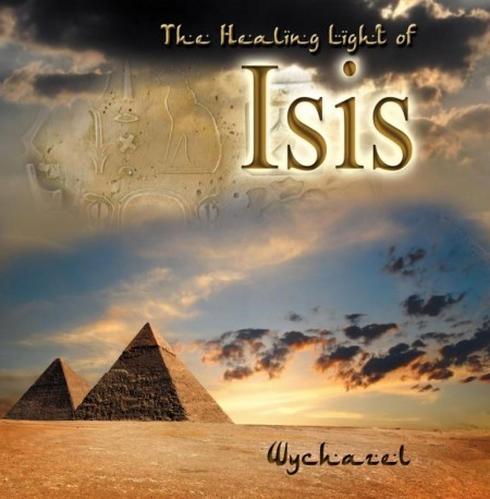Wychazel - The Healing Light Of Isis (2014)