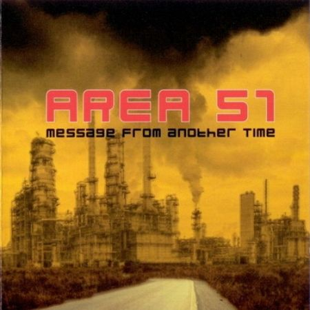Area 51 - Message From Another Time (2005)