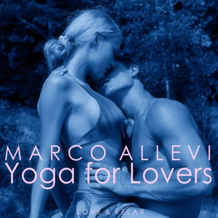 Marco Allevi - Yoga For Lovers (2014)