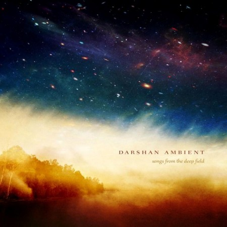 Darshan Ambient - Songs From The Deep Field (2014)
