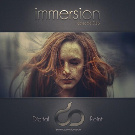 Digital Point - Immersion - Episode 016 (2014)