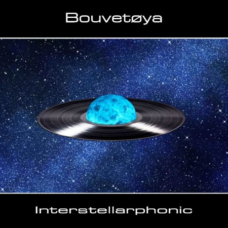 Bouvetoya - Interstellarphonic (2014) FLAC