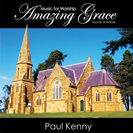 Paul Kenny - Amazing Grace Music For Worship (2014)