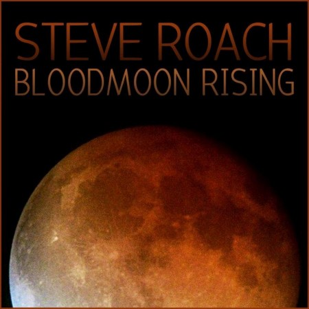 Steve Roach - Blood Moon Rising (2014)