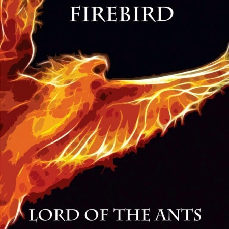 Lord Of The Ants - Firebird (2014)