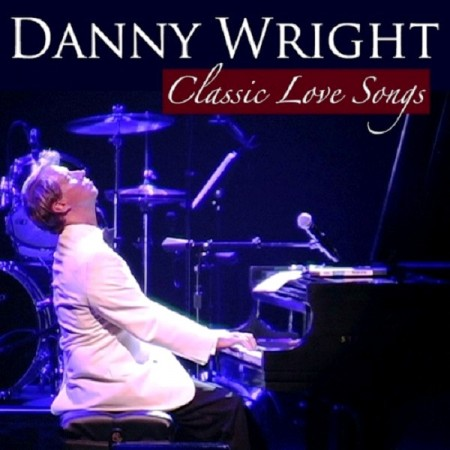 Danny Wright - Classic Love Songs (2014)