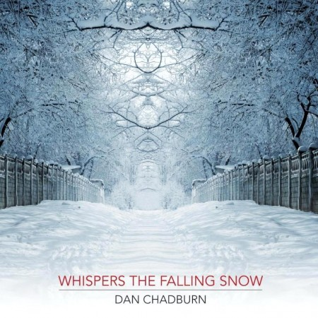 Dan Chadburn - Whispers The Falling Snow (2013)