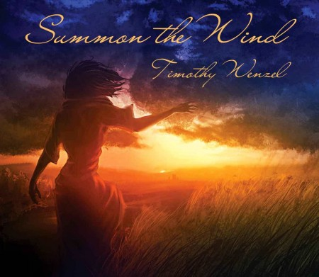 Timothy Wenzel - Summon The Wind (2014)