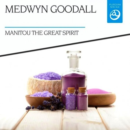 Medwyn Goodall - Manitou The Great Spirit (2015)
