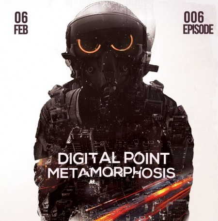 Digital Point - Metamorphosis - Episode 006 (2015)
