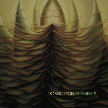 Robert Rich - Filaments (2015)