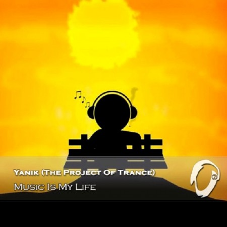 Yanik (The Project Of Trance) - Music Is My Life (2015)