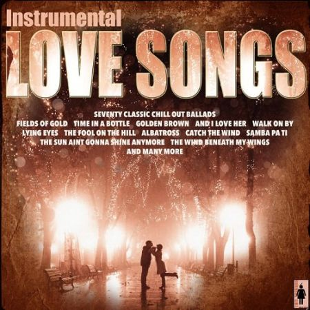 Instrumental Love Songs And Chill Out Ballads [2015] MP3