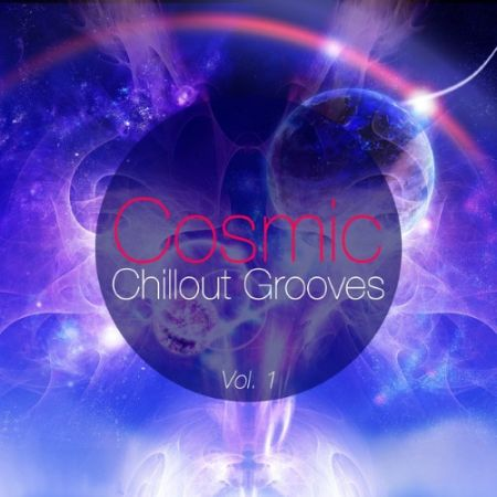 Cosmic Chillout Grooves [2015] MP3