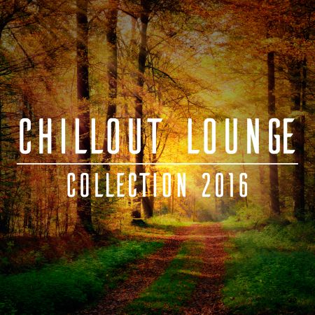 Chillout Lounge Collection 2016 [2016] MP3
