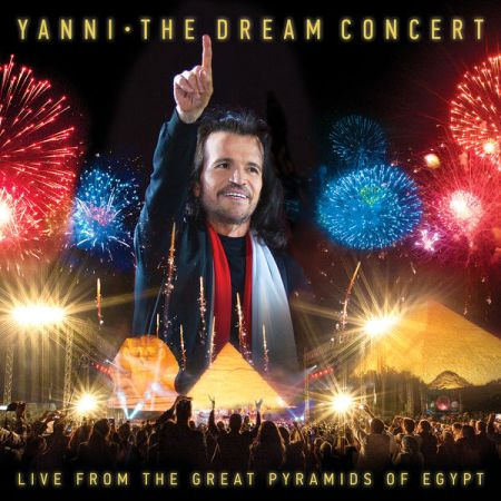 Yanni - The Dream Concert: Live from the Great Pyramids of Egypt [2016] MP3