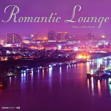 Romantic Collection Chillout, lounge and Easy Listen [2016] MP3