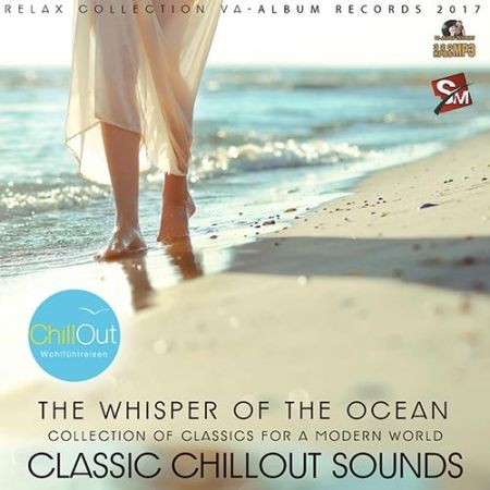 The Whisper Of The Ocean: Classic Chillout [2017]